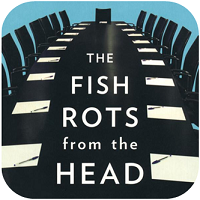 Book Review: The Fish Rots from the Head